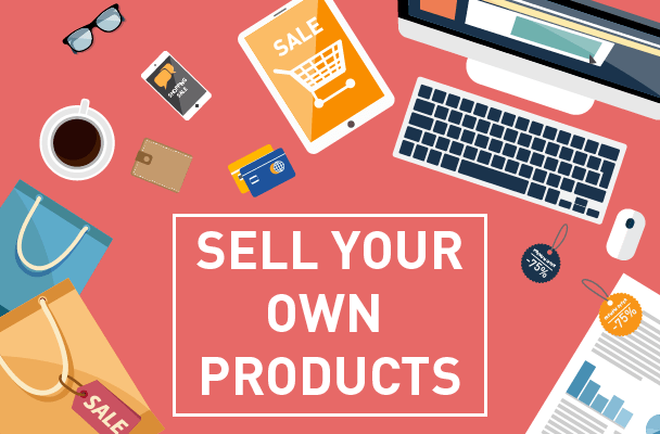 sell your own products