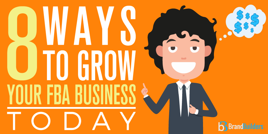 8 ways to grow your fba business
