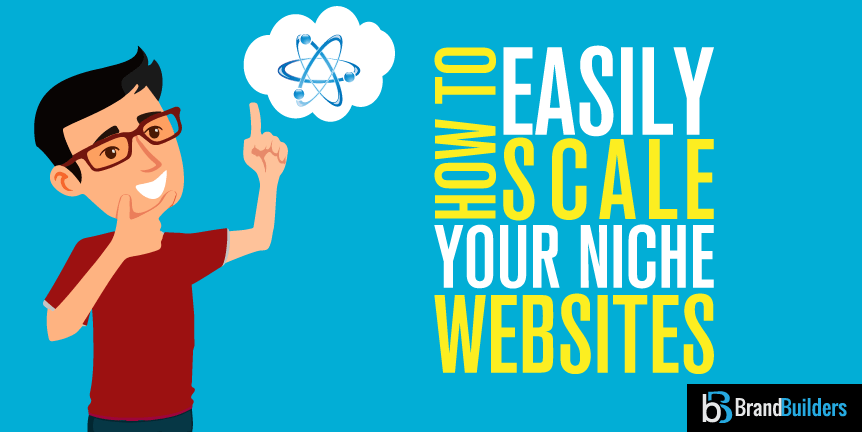 Learn How To Easily Scale Your Niche Website