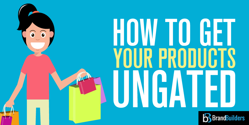 how to get your products ungated in amazon