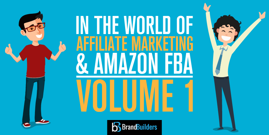 In the world of FBA and affiliate marketing